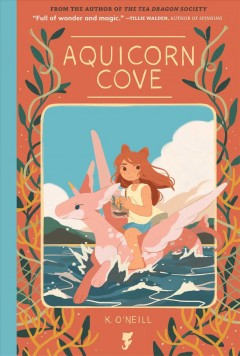 Aquicorn Cove / written and illustrated by Katie O'Neill ; lettered by Crank! ; designed by Hilary Thompson ; edited by Ari Yarwood.