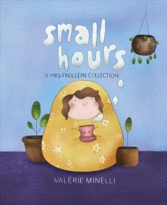Small hours : a Mrs. Frollein collection