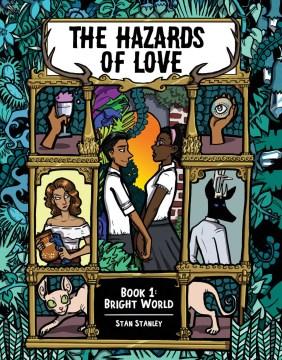 The hazards of love. Volume 1, Bright world