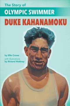 The story of Olympic swimmer Duke Kahanamoku