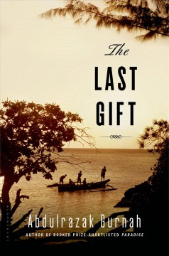 The Last Gift: By the Winner of the 2021 Nobel Prize in Literature