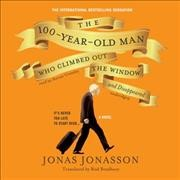The 100-Year-Old Man Who Climbed Out the Window and Disappeared (CD)