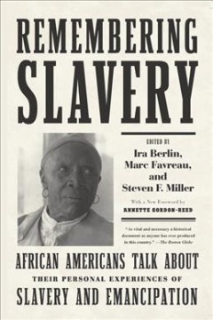 Remembering Slavery : African Americans Talk About Their Personal Experiences of Slavery and Emancipation