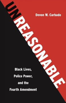 The Precarious Line : Black Lives, Police Power, and the Fourth Amendment