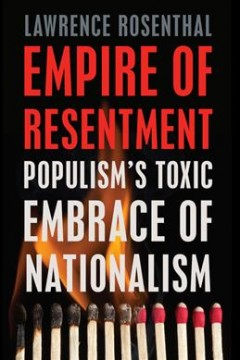 Empire of resentment : populism's toxic embrace of nationalism