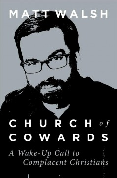 Church of Cowards : A WakeUup Call to Complacent Christians