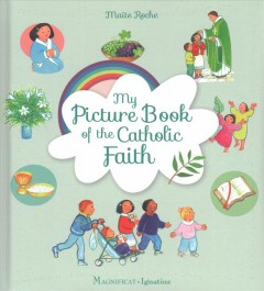 My picture book of the Catholic faith / Maïte Roche.