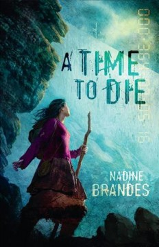 A time to die / Nadine Brandes.