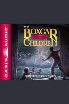 The boxcar children [electronic resource] / Gertrude Chandler Warner.