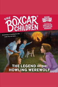The Legend of the Howling Werewolf [electronic resource].