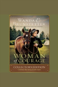 Woman of courage [electronic resource] / Wanda E. Brunstetter.