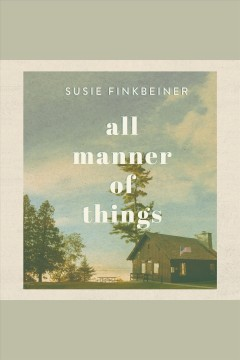 All manner of things [electronic resource] / Susie Finkbeiner.