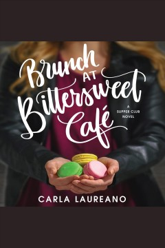 Brunch at Bittersweet Café [electronic resource] / Carla Laureano.