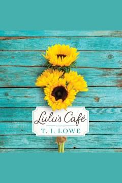 Lulu's Cafe [electronic resource] / T.I. Lowe.