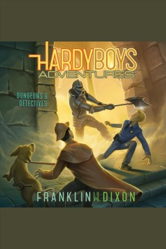 Dungeons & detectives [electronic resource] / Franklin W. Dixon.