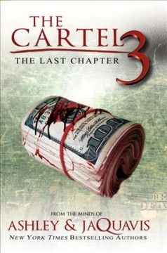 The Cartel 3 : the last chapter / Ashley & JaQuavis.