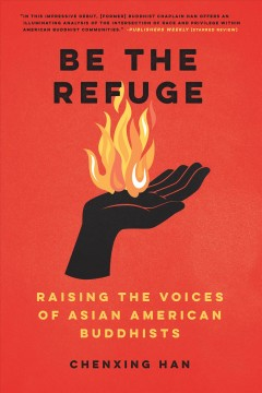 Be the Refuge : Raising the Voices of Asian American Buddhists
