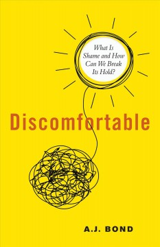 Discomfortable / What Is Shame and How Can We Break Its Hold?