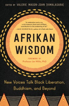 Afrikan Wisdom : New Voices Talk Black Liberation, Buddhism, and Beyond
