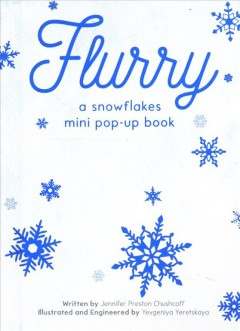Flurry : A Mini Snowflakes Pop-up Book