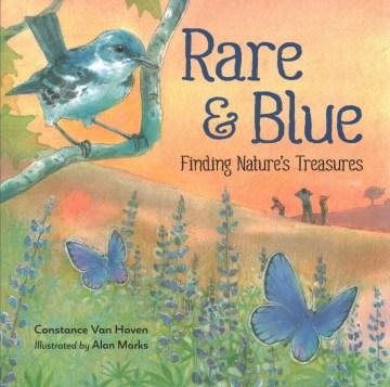 Rare & Blue : Finding Nature's Treasures
