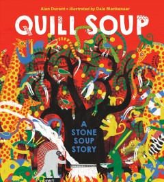 Quill soup : a stone soup story / Alan Durant ; illustrated by Dale Blankenaar.