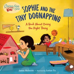Sophie and the tiny dognapping : a book about doing the right thing