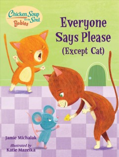 Everyone says please (except cat) / A Book About Manners