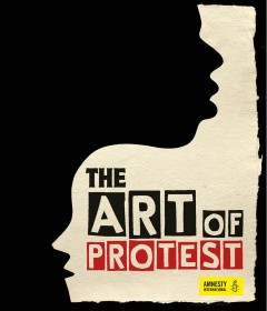 The art of protest : a visual history of dissent and resistance
