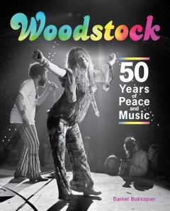 Woodstock : 50 years of peace and music