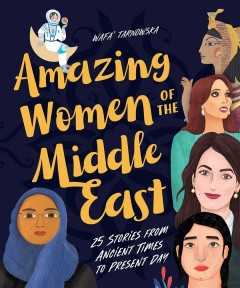 Amazing women of the Middle East : 25 stories from ancient times to present day