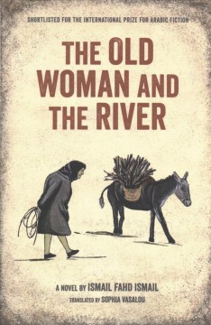 The old woman and the river : a novel