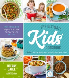 The ultimate kids' cookbook : fun one-pot meals your whole family will love!