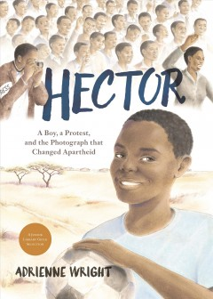 Hector : a boy, a protest, and the photograph that changed apartheid