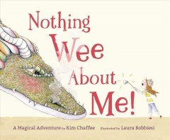 Nothing Wee About Me! : A Magical Adventure