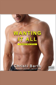 Wanting it all [electronic resource] / Christi Barth.