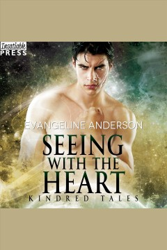 Seeing with the heart [electronic resource] / Evangeline Anderson.