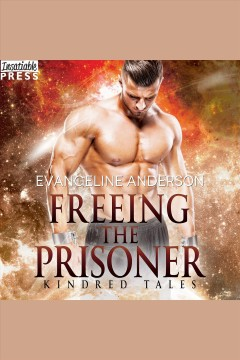 Freeing the prisoner [electronic resource] / Evangeline Anderson.