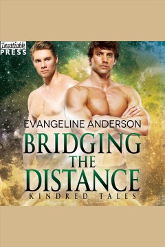 Bridging the distance [electronic resource] / Evangeline Anderson.