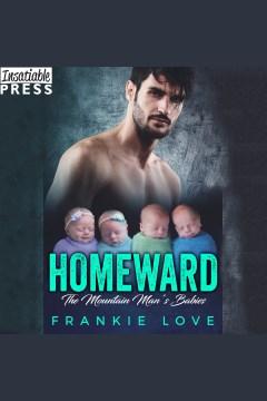 Homeward. The Mountain Man's Babies [electronic resource] / Frankie Love.
