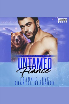 Untamed fiance [electronic resource] / Frankie Love and Chantel Seabrook.