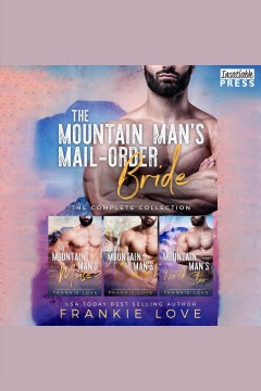 The mountain man's mail-order bride [electronic resource] / Frankie Love.
