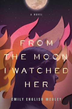 From the Moon I Watched Her