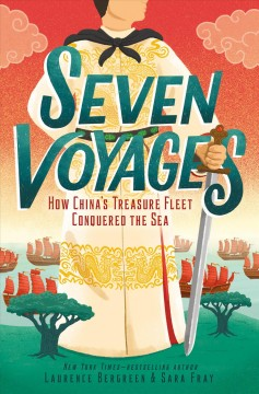 Seven Voyages : How China's Treasure Fleet Conquered the Sea