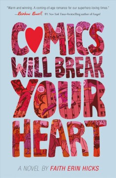 Comics will break your heart A Novel / Faith Erin Hicks