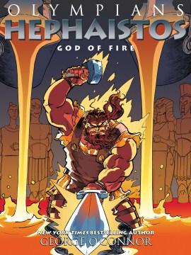 Olympians 11 : Hephaistos: God of Fire