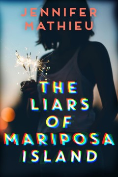 The liars of Mariposa Island / Jennifer Mathieu.