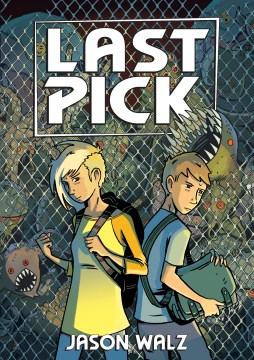 Last pick. [1] / Jason Walz ; color by Jon Proctor.