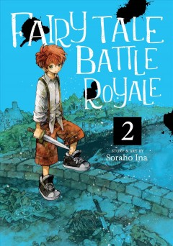 Fairy tale battle royale. 2 / story & art by Soraho Ina ; translation, Molly Rabbitt.