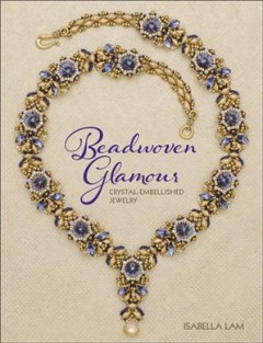 Beadwoven Glamour : Crystal-embellished Jewelry